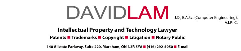 David Lam, Toronto Intellectual Property Lawyer and Technology Lawyer, servicing all your Patent Law, Trademark Law and Copyright Law needs.